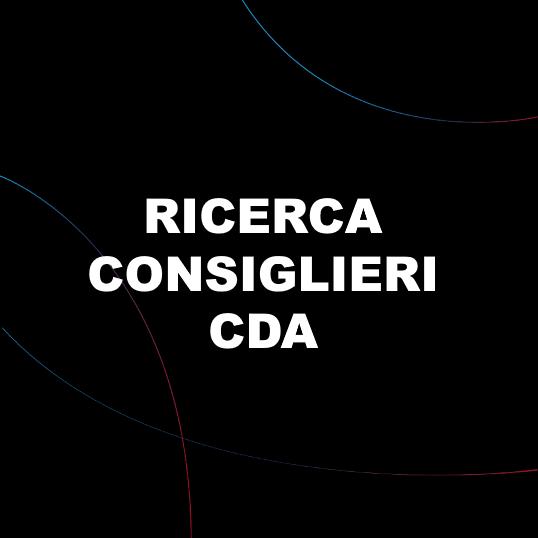 RICERCA CONSIGLIERI CDA